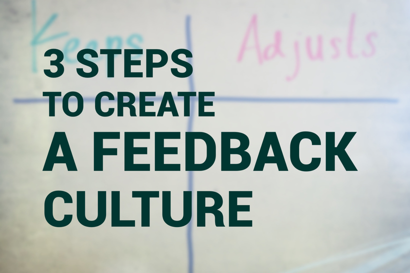 Three Steps for a Feedback Culture